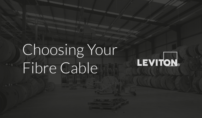Choosing Your Fibre Cable