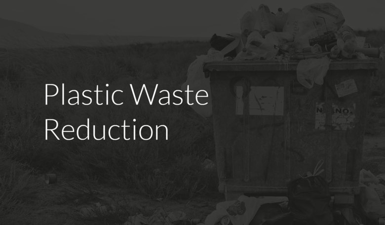 Plastic Waste Reduction
