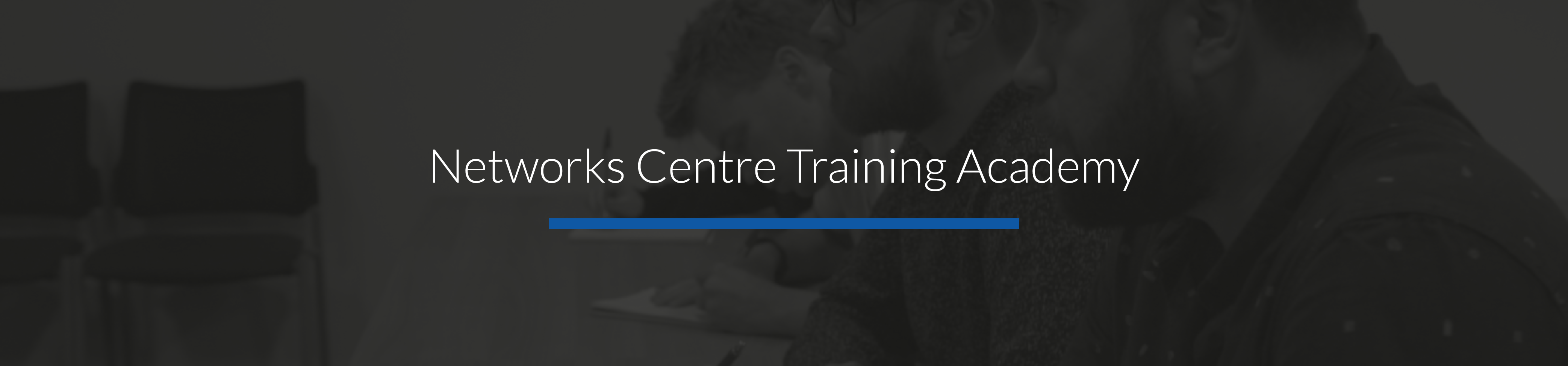 Why choose Networks Centre Training Academy? | Services | Networks
